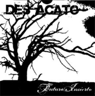 "DES ACATO ""Futuro Incierto"" Demo CD"