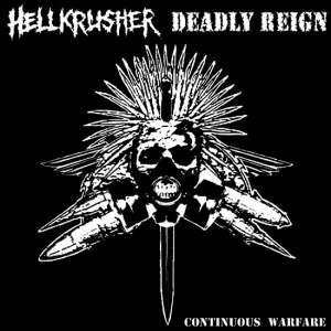 Hellkrusher / Deadly Reign